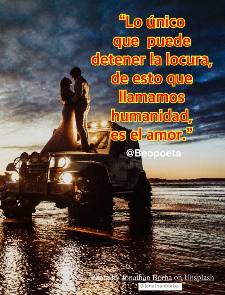 Amor locura humanidad