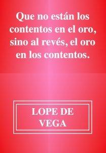 El oro - frases del poeta espanol Lope de Vega