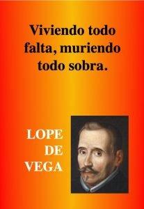 VIDA MUERTE - FRASES DEL POETA ESPANOL - LOPE DE VEGA