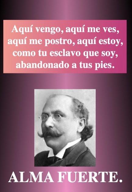 Aqui vengo - Frases de amor del poeta Almafuerte