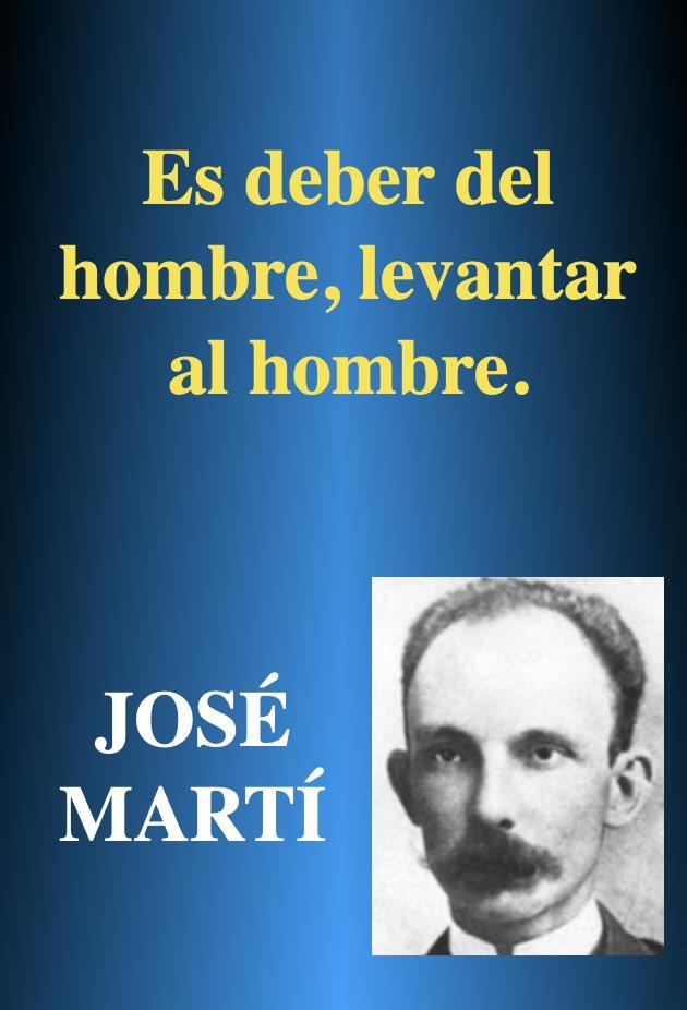 El deber del honmbre - frases pensar reflexionar - Poeta Jose Marti