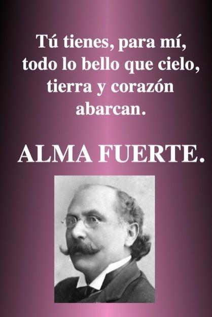 Tu tienes - Frases romanticas del poeta Almafuerte