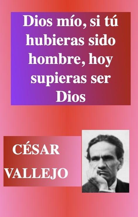 Dios-mio-citas-reflexion-motivacion-Poeta-CÉSAR-VALLEJO