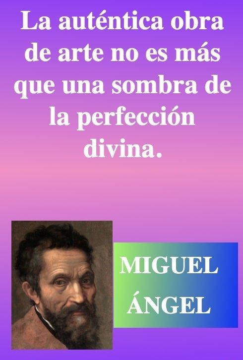Perfeccion-divina-Frases-de-reflexion-motivacion-Miguel-Angel