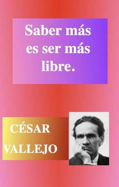 Saber-libertad-Frases-citas-reflexion-motivacion-Poeta-CÉSAR-VALLEJO